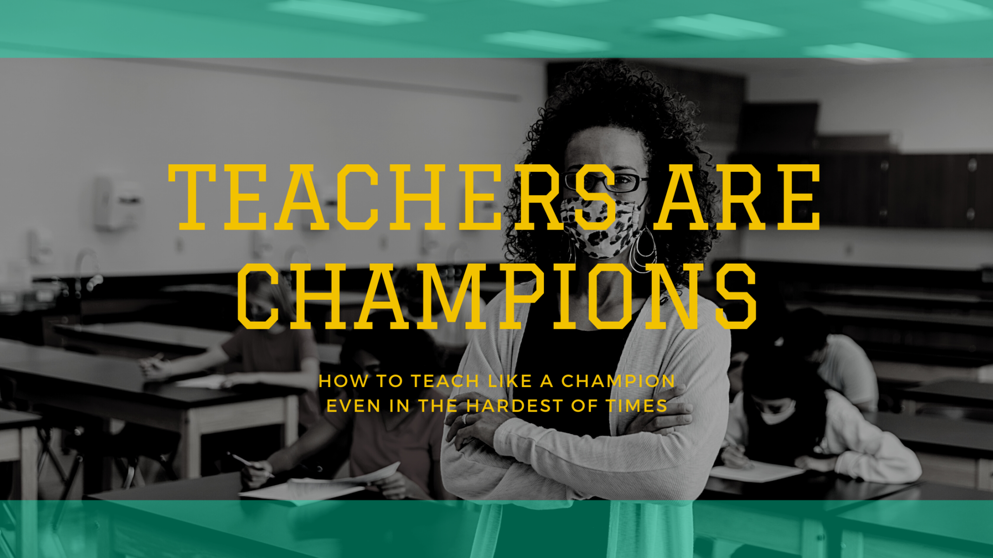 Teachers are Champions